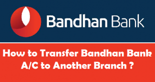 How to Transfer Bandhan Bank Account to Another Branch
