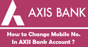 How to Change Mobile Number in Axis Bank Account