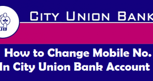 How to Change Mobile Number in City Union Bank Account