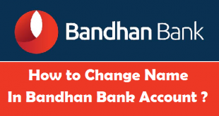 How to Change Name in Bandhan Bank Account