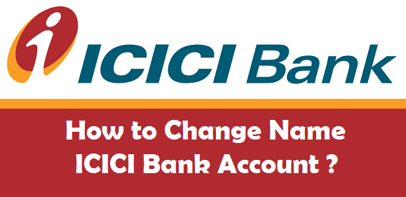change name in icici bank account online