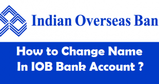 How to Change Name in Indian Overseas Bank Account