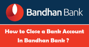 How to Close a Bank Account in Bandhan Bank