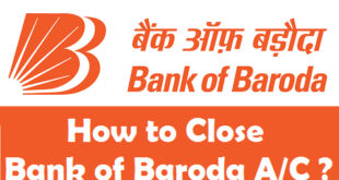 How to Close a Bank Account in Bank of Baroda