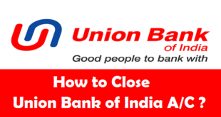 How to Close a Bank Account in Union Bank of India