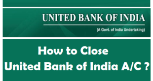 How to Close a Bank Account in United Bank of India