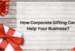 How Corporate Gifting Can Help Your Business in Bangalore